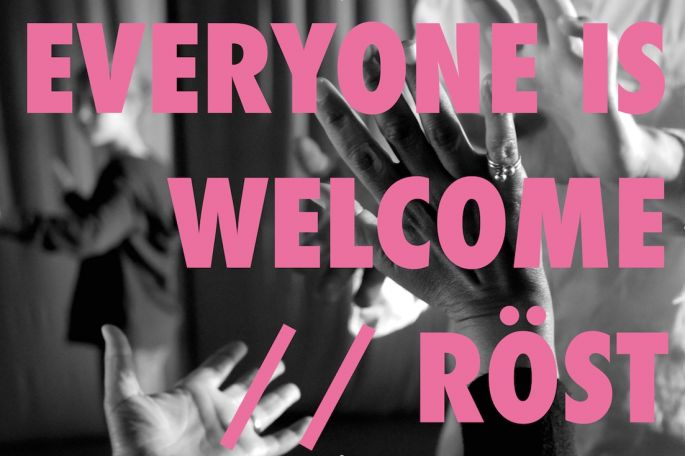 Everyone is welcome // Röst